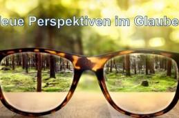 Neue Perspektiven im Glauben…